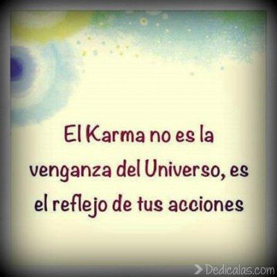 el karma no es la venganza del universo es el reflejo de tus acciones El karma no es la venganza del Universo, es el reflejo de tus acciones