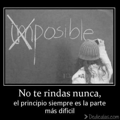 no te rindas el principio es siempre la parte mas dificil No te rindas, el principio es siempre la parte más difícil