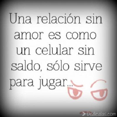 una relacion sin amor Una relación sin amor es como un celular sin saldo