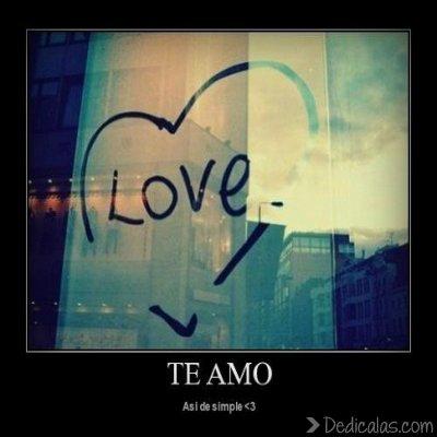 Te amo asi de simple Te amo... Así de simple <3